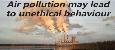 Air pollution may lead to unethical behaviour
